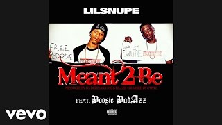 Lil Snupe - Meant 2 Be (Audio) ft. Boosie Badazz