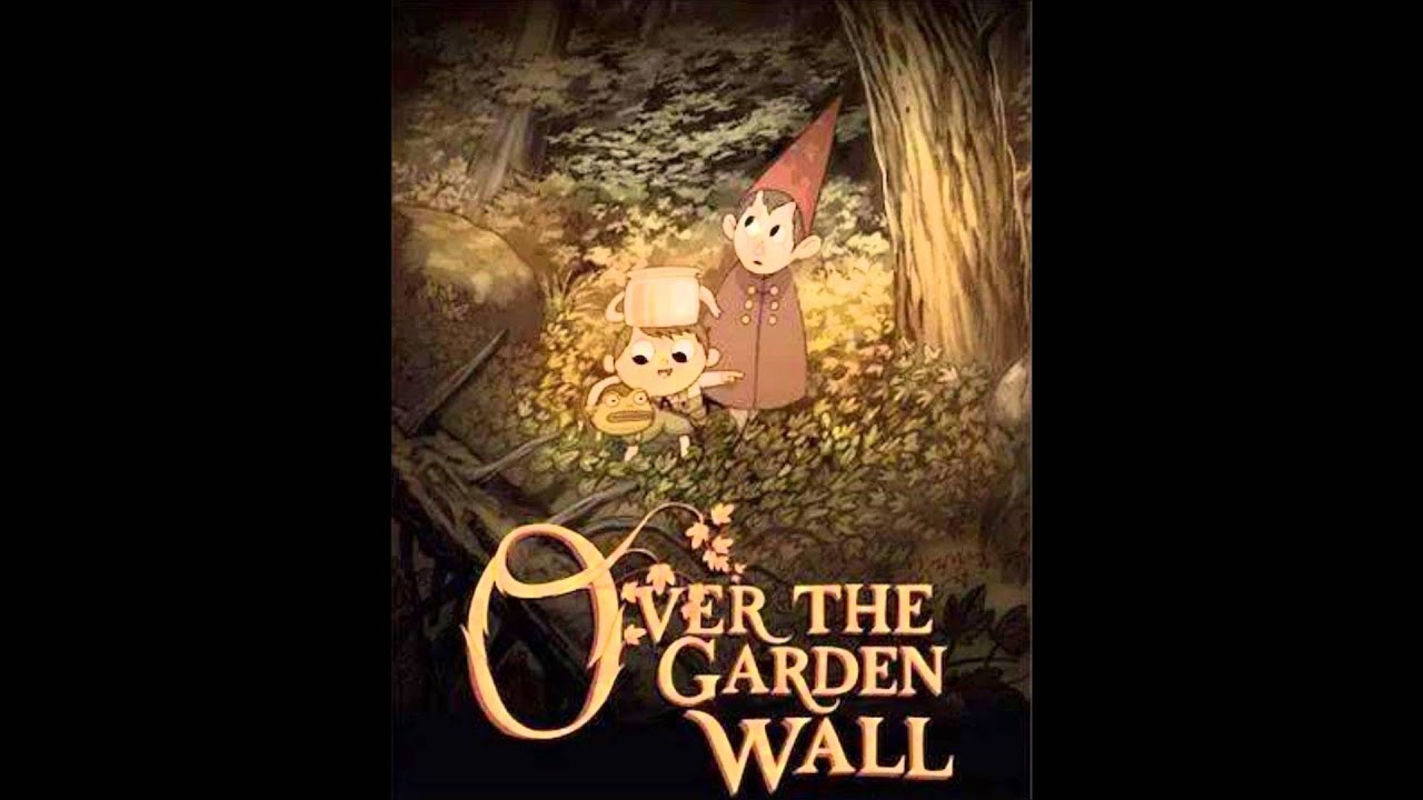 all 10 over the garden wall songs youtube - Over The Garden Wall Poster