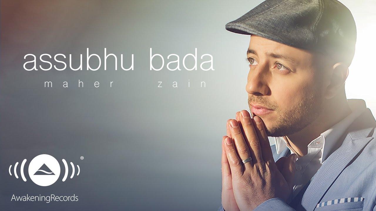 Maher Zain - Assubhu Bada (Resmi Müzik Klibi)