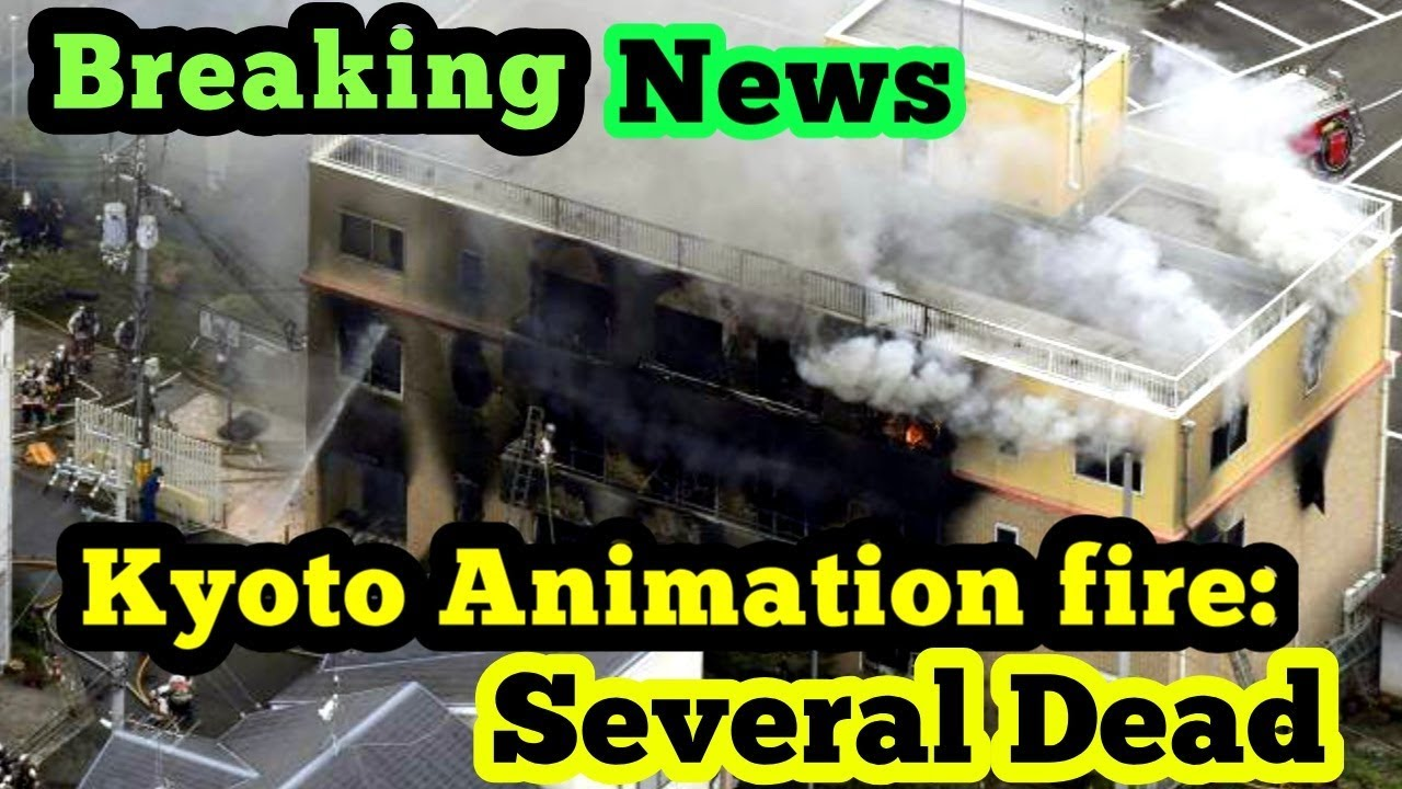 Breaking | Kyoto Animation fire | Several dead after suspected arson attack