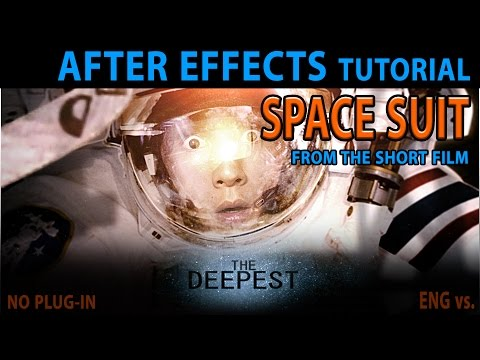 After Effects Tutorial:22: Space Suit (ENG)