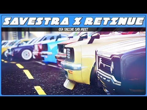 SAVESTRA x RETINUE CAR MEET (GTA 5 Online)