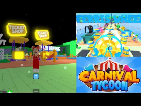 Carnival Tycoon On Roblox | Building My Own Carnival ( Games, Rides) !! New Update (Tickets) |