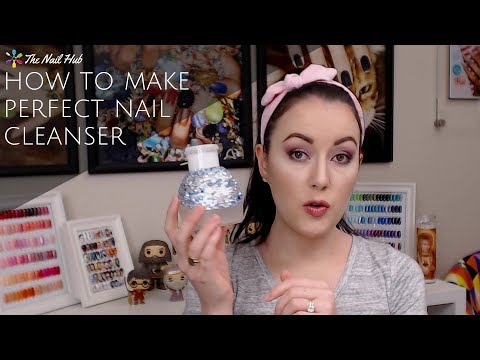 How To Make Perfect Gel Nail Cleanser