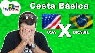 Realidade Americana - Cesta Básica BRASIL X ESTADOS UNIDOS