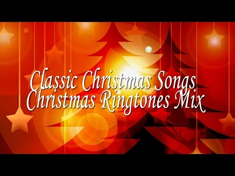 Classic Christmas songs: Christmas Ringtones Mix