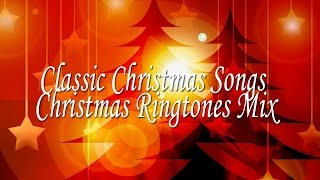 Classic Christmas songs : Christmas Ringtones Mix