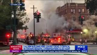 1 dead, 3 critically injured in Crown Heights fire