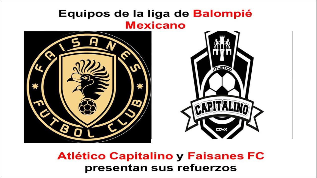 Liga De Balompie Mexicano Atletico Capitalino Y Faisanes Fc Presentan Refuerzos Youtube