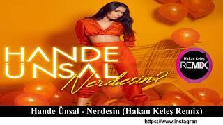 Hande Ünsal - Nerdesin (Hakan Keleş Remix)