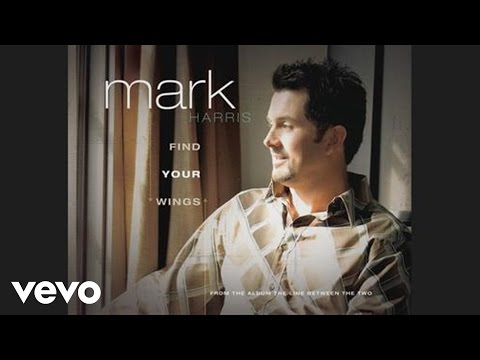 Mark Harris - Find Your Wings