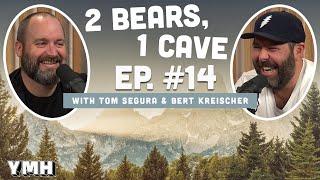 Ep. 14 | 2 Bears 1 Cave w/ Tom Segura & Bert Kreischer
