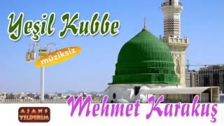 Yeşil Kubbe - Mehmet Karakuş (Müziksiz)