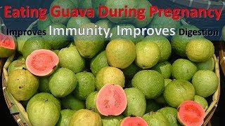 Amazing Health Benefits Of Eating Guava During Pregnancy - Improves immunity, Improves digestion