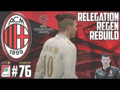 THE FORTUNATE ONES - Relegation Regen Rebuild - Fifa 17 AC Milan Career Mode - Episode 76