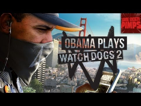 (Early Access) Watch Dogs 2 - Obama's NSA Trip - GameSocietyPimps