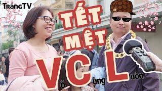 TẾT MỆT V.C.L!