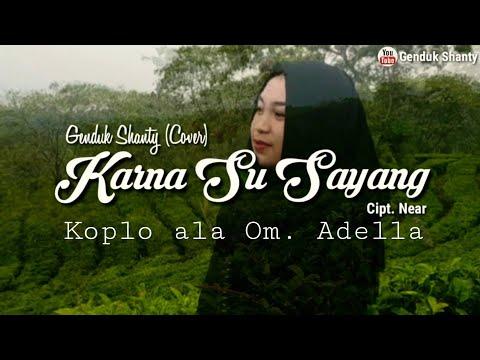 Karna Su Sayang Koplo Ala Om. Adella Cover by Genduk Shanty