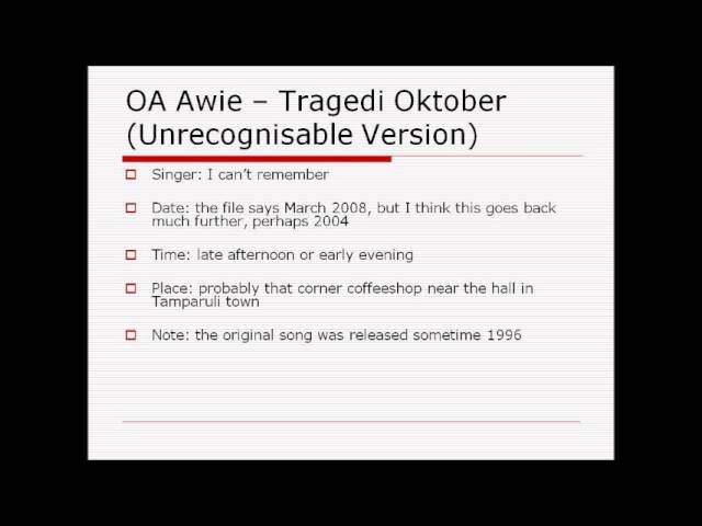 OA Awie - Tragedi Oktober (Unrecognisable Version, perhaps 2006) Travel Video