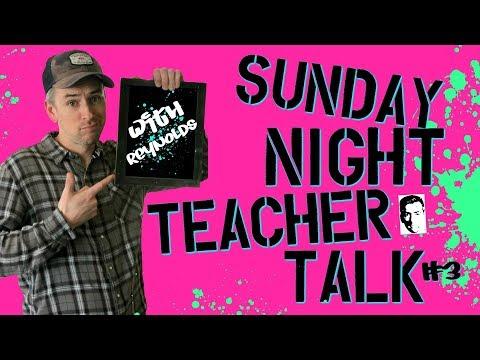 Sunday Night Teacher Talk w/ Reynolds
