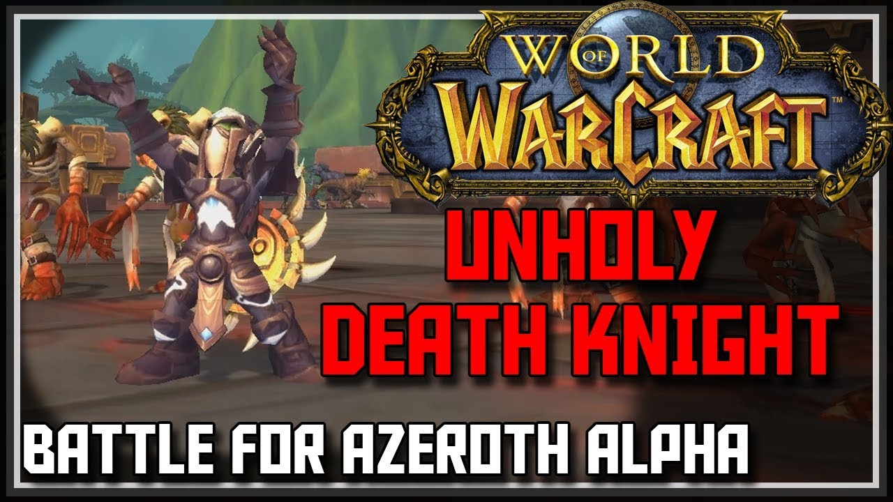 World of Warcraft Battle for Azeroth - Unholy Death Knight - BFA Unholy  Death Knight Changes