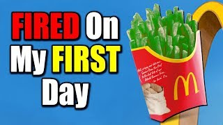 I Got Fired On My First Day At McDonalds