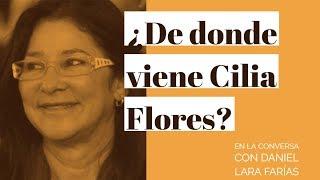 ¿DE DONDE VIENE CILIA FLORES? | EN LA CONVERSA | DANIEL LARA FARÍAS & NAPOLEÓN BRAVO