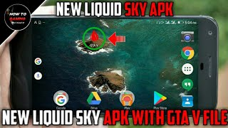 ||NEW LIQUID SKY APK WITH GTA V FILE||HOW TO DOWNLOAD GTA 5 GAME ON ANDROID||REAL||APK+DATA||
