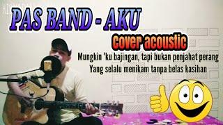 Pas Band AKU    by Cover Paijo