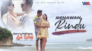 GERRY MAHESA ft LALA WIDY | MENAWAN RINDU | The Best WAHANA MUSIK