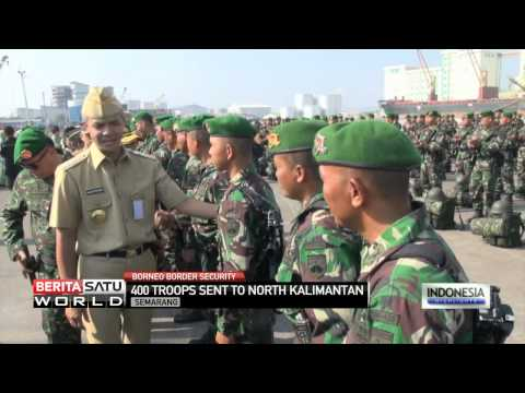 400 Troops Sent to North Kalimantan