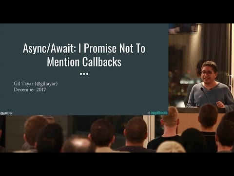 Async/Await: I Promise Not To Mention Callbacks - Gil Tayar