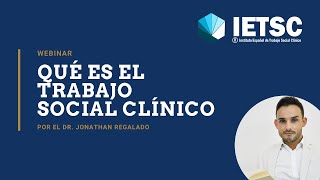 ¿QUÉ ES EL TRABAJO SOCIAL CLÍNICO? - Conferencia por el Dr. Jonathan Regalado