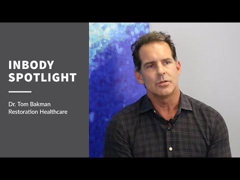 InBody Spotlight - Dr. Tom Bakman of Restoration Healthcare