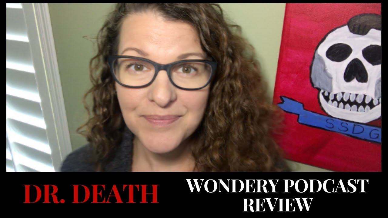 Wondery Podcast Dr  Death Review