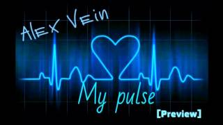Alex Vein – My pulse[Preview]