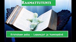 Raamattutunti: Kristuksen paluu - Lopunajat ja tuomiopäivä