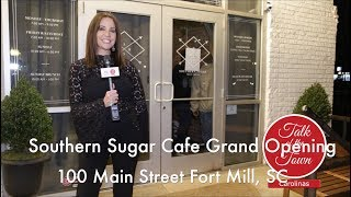 Download Video Southern Sugar Opens On Fort Mill Main Street MP3 3GP MP4