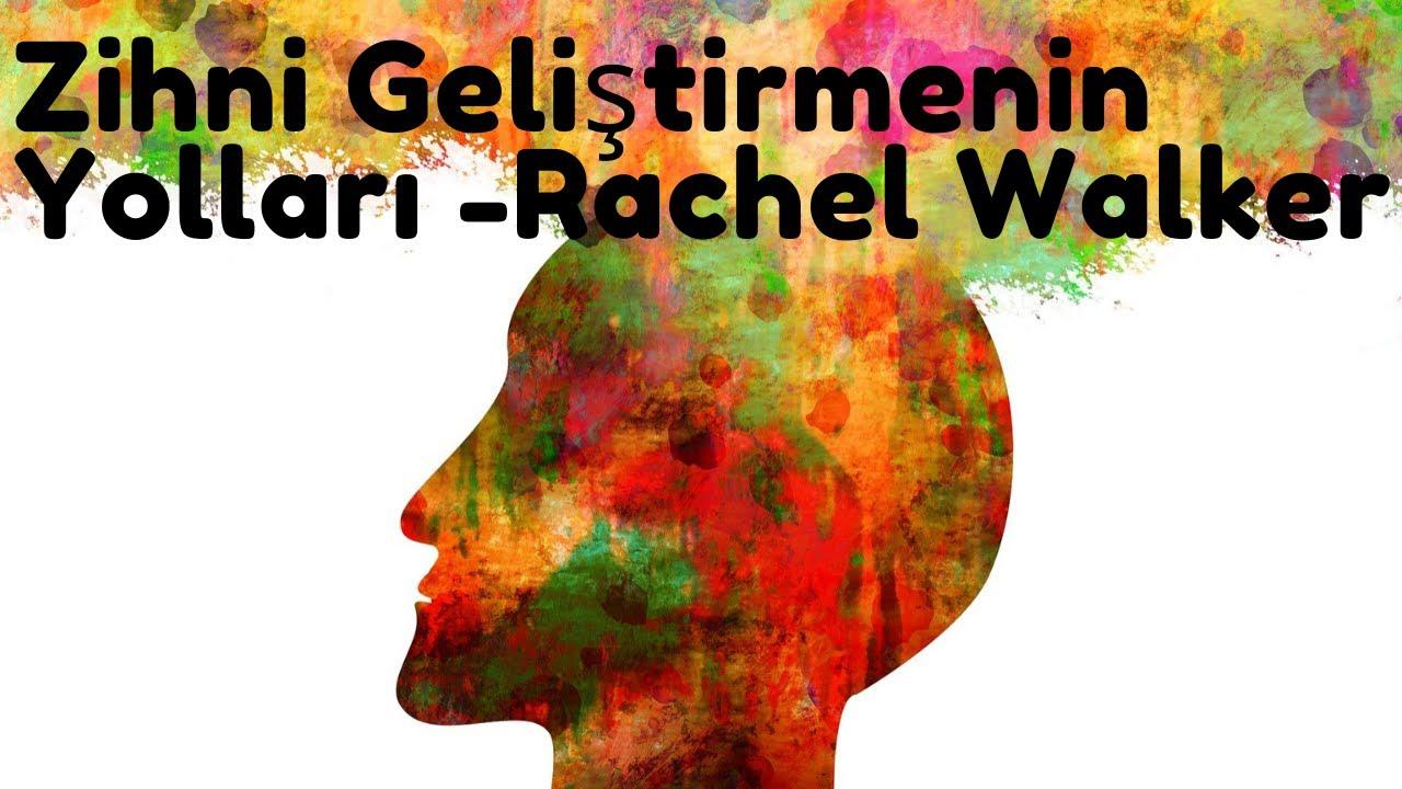 Zihni Geliştirmenin Yolları - Rachel Walker (Sesli Kitap - Tek Parça)