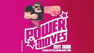 Afro Cluster - Power Moves