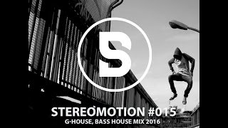 G-House, Bass House Set 2016 - Stereomotion #015