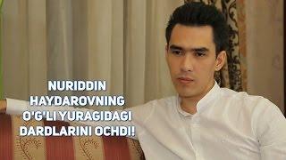 Nuriddin Haydarovning o'g'li yuragidagi dardlarini ochdi!