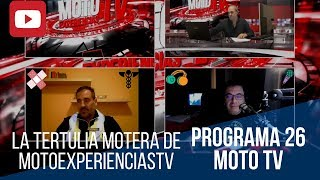 Las tertulias moteras de MotoExperienciasTV.  Programa nº 26. Moto TV en streaming