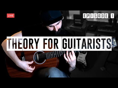 Live Stream Music Theory For Guitarists Episode 1 Youtube