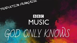BBC Music - God Only Knows / Remix ( Traduction française )