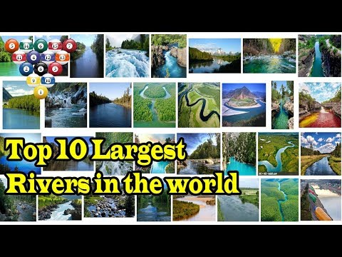 Top 10 Largest Rivers in the world |Top 10 Seeks|