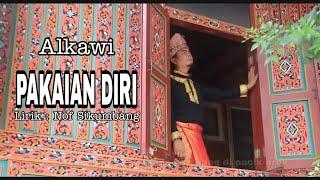 Download Alkawi - PAKAIAN DIRI || Lirik : Nof Sikumbang