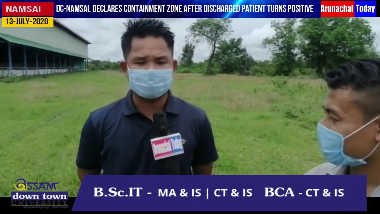 DC-Namsai, declares containment Zone after discharged patient turns Positive