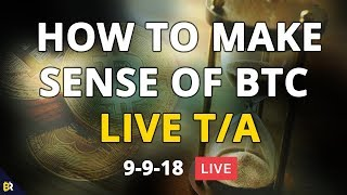 How to Make Sense of #Bitcoin - 9/09/18 - LIVE