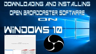 how to download install open broadcaster software on windows 10